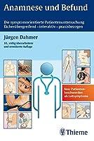Anamnese und Befund: Die symptomorientierte Patientenuntersuchung faecheruebergreifend-interaktiv-praxisbezogen