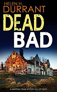 DEAD BAD a gripping crime mystery full of twists (Calladine & Bayliss Mystery Boo
