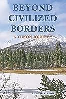 Beyond Civilized Borders