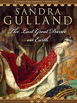 The Last Great Dance on Earth (The Joséphine B. Trilogy Book 3) by [Gulland, Sandra]