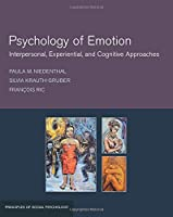 Psychology of Emotion: Interpersonal, Experiential, and Cognitive Approaches (Principles of Social Psychology)