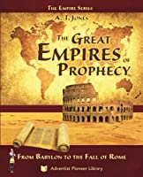 The Great Empires of Prophecy: From Babylon to the Fall of Rome [並行輸入品]