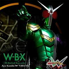 W-B-X 〜W-Boiled Extreme〜♪上木彩矢 w TAKUYAのCDジャケット