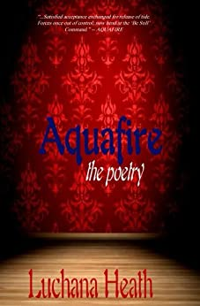 Aquafire the Poetry by [Heath, Luchana]