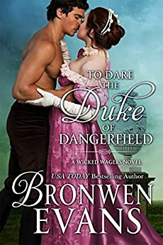To Dare the Duke of Dangerfield: Wicked Wagers Trilogy Book #1 by [Evans, Bronwen]