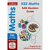 Collins Ks2 Sats Revision and Practice - New 2014 Curriculum Edition -- Ks2 Maths: Revision Guide
