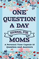 One Question A Day Journal For Moms: Q & A A Day Journal For Moms ,  question of the day for mom Journal