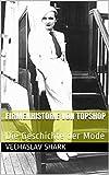 Firmenhistorie von Topshop: Die Geschichte der Mode (German Edition)