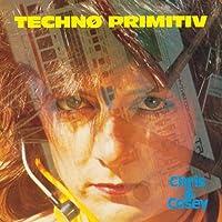 Techno Primitiv by Chris & Cosey (2012-06-05)