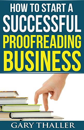 Download How to Start a Successful Proofreading Business: Catch the New Wave in the Kindle Revolution (English Edition) B00SF3O686