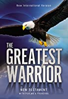 The Greatest Warrior New Testament: New International Version