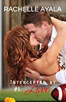 Intercepted by Love: A Football Romance (Quarterback's Heart)