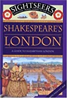 Shakespeare's London: A Guide to Shakespeare's London (Sightseers)
