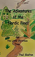 The Adventures Of The Nordic Pines: And The Little Christmas Tree