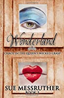 Chaos in the Queen's Wicked Grasp (Wonderland the Fairytale Continues)