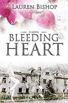 Bleeding Heart by [Bishop, Lauren]