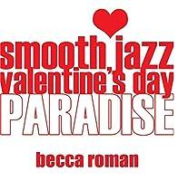 Smooth Jazz Valentine's Day Paradise【CD】 [並行輸入品]