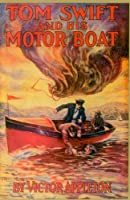 Tom Swift and His Motor-Boat or the Rivals of Lake Carlopa