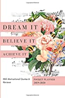 Dream It Believe It Achieve It Pocket 2019-2020 Planner: 15 Months Daily Diary; Small Mini Calendar To Fit Purse & Pocket; Slim Academic Monthly & Weekly Goals Journal Appointment Schedule Organizer With Motivational Quotes; From Oct 2019- Dec 2020