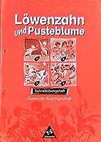 Loewenzahn und Pusteblume. Schreibuebungsheft Lateinische Ausgangsschrift. RSR. Ausgabe 1998: Werkstatt fuer das Lesen- und Schreibenlernen