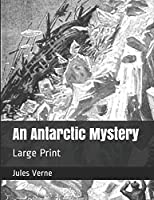 An Antarctic Mystery: Large Print