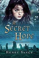 A Secret Hope: A Novel of Ancient Ireland (Sword and Spirit Series)