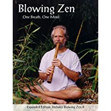 Blowing Zen: One Breath, One Mind: Includes Blowing Zen II