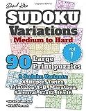 David Karn Sudoku Variations – Medium to Hard Vol 1: 90 Large Print Puzzles – 9 Sudoku Variants: X, Hyper, Twins, Triathlon A+B, Marathon, Samurai, 12x12, 16x16 – 16-24 pt font size, 8.5x11