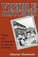 Visible Histories: Women and Environments in a Post-War British City