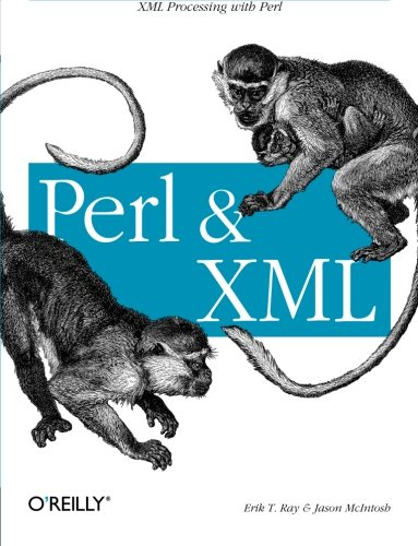 Perl and XML: XML Processing with Perl
