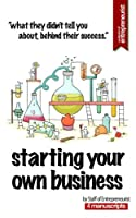 Starting Your Own Business: 4 Manuscripts: What They Didn't Tell You About, Behind Their Success