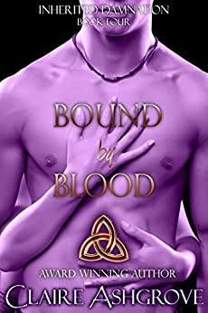 Bound by Blood (Inherited Damnation Book 4) by [Ashgrove, Claire]