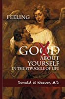 Feeling God About Yourself: In the Struggle of Life (The Oakwood Trilogy)
