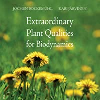 Extraordinary Plant Qualities for Biodynamics