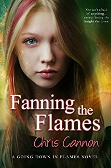 Fanning the Flames (Going Down in Flames Book 4) by [Cannon, Chris]