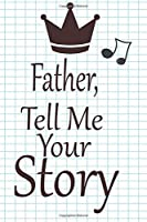 father, tell me your story: A guided journal to tell me your memories,keepsake questions.This is a great gift to Dad,grandpa,granddad,father and uncle from family members, grandchildren life Birthday