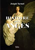 Histoire des anges (French Edition) [並行輸入品]