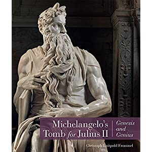 Michelangelo's Tomb for Julius II: Genesis and Genius