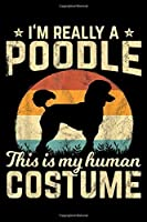 I'm really a poodle this is my human costume: Retro Vintage Silhouette Poodle Halloween Costume 70s  Journal/Notebook Blank Lined Ruled 6x9 100 Pages