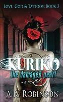 Kuriko the Damaged Pearl (Love, God & Tattoos)
