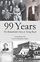 99 Years: The Remarkable Story of Irving Raab