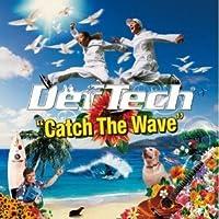 キャッチ・ザ・ウェーブ by Def Tech (2006-04-25)