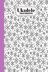 Ukulele Tab Sheets: Snowflake Ukulele Tab Sheets, Ukulele Chord Diagrams / Blank Ukulele Tablature Notebook, 1