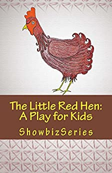 The Little Red Hen:  A Play for Kids (ShowbizSeries) by [Srikant, Susan]