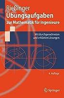 Ubungsaufgaben Zur Mathematik Fur Ingenieure: Mit Durchgerechneten Und Erklarten Losungen (Springer-Lehrbuch)