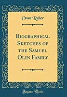 Biographical Sketches of the Samuel Olin Family (Classic Reprint)