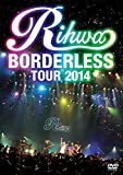 "LIVE DVD「Rihwa""BORDERLESS""TOUR 2014」[DVD]"