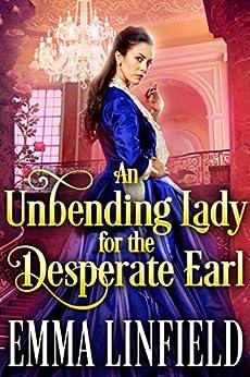 An Unbending Lady for the Desperate Earl: A Historical Regency Romance Novel by [Linfield, Emma, Fairy, Cobalt]