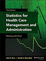 Statistics for Health Care Management and Administration: Working with Excel (Public Health/Epidemiology and Biostatistics)
