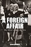 A Foreign Affair: Billy Wilder's American Films (Film Europa Book 5) (English Edition)